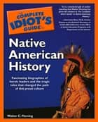 The Complete Idiot's Guide to Native American History ebook by Walter Fleming