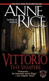 Vittorio, the Vampire ebook by Anne Rice