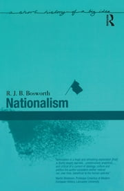 Nationalism ebook by R.J.B Bosworth