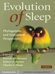 Evolution of Sleep - Phylogenetic and Functional Perspectives ebook by Patrick McNamara,Robert A. Barton,Charles L. Nunn