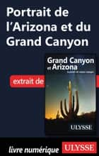 Portrait de l'Arizona et du Grand Canyon ebook by Collectif Ulysse, Collectif