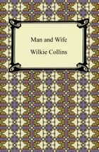 Man and Wife ebook by Wilkie Collins