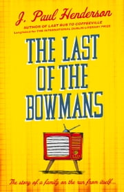 Last of the Bowmans ebook by J Paul Henderson