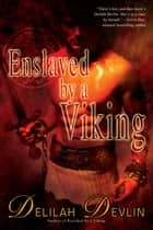 Enslaved by a Viking ebook by Delilah Devlin