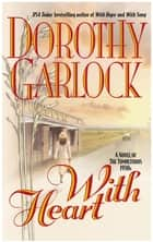 With Heart ebook by Dorothy Garlock
