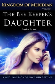 The Bee Keeper's Daughter ebook by Shian Serei