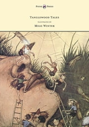 Tanglewood Tales - Illustrated by Milo Winter ebook by Nathaniel Hawthorne