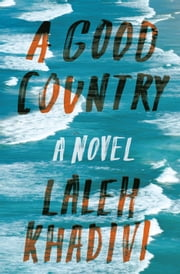 A Good Country ebook by Laleh Khadivi