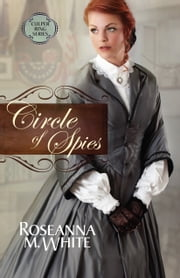 Circle of Spies ebook by Roseanna M. White