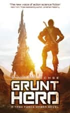 Grunt Hero ebook by Weston Ochse
