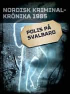 Polis på Svalbard ebook by - Diverse