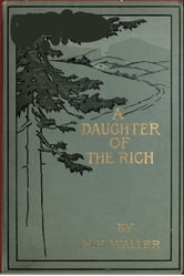 A Daughter of the Rich ebook by M. E. Waller