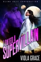 I Dated a Supervillain ebook by