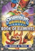 Book of Elements: Magic & Tech ebook by Activision Publishing, Inc.