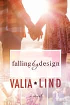 Falling by Design eBook by Valia Lind
