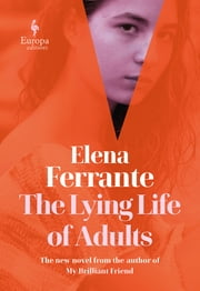 The Lying Life of Adults ebook by Elena Ferrante, Ann Goldstein