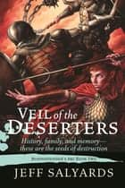 Veil of the Deserters ebook by Jeff Salyards