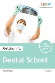 Getting into Dental School ebook by Adam Cross