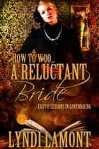 How To Woo… A Reluctant Bride ebook by Lyndi Lamont