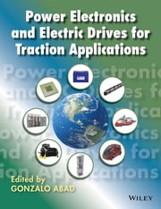 Power Electronics and Electric Drives for Traction Applications ebook by Gonzalo Abad