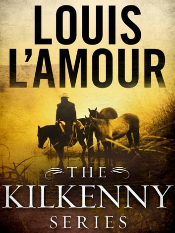 The Kilkenny Series Bundle ebook by Louis L'Amour