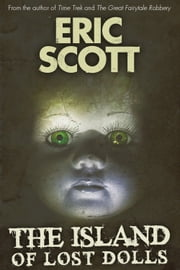 The Island of Lost Dolls ebook by Eric Scott