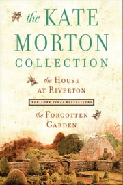 The Kate Morton Collection - The House at Riverton and The Forgotten Garden ebook by Kate Morton