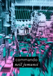 Commando (Projet Bradbury, #27) ebook by Neil Jomunsi