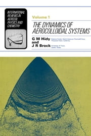 The Dynamics of Aerocolloidal Systems: International Reviews in Aerosol Physics and Chemistry ebook by Hidy, G. M.