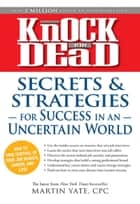 Knock 'em Dead Secrets & Strategies - For Success in an Uncertain World ebook by Martin Yate