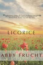 Licorice ebook by Abby Frucht