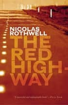 The Red Highway ekitaplar by Nicolas Rothwell