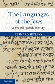 The Languages of the Jews: A Sociolinguistic History ebook by Spolsky, Bernard