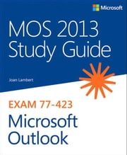 MOS 2013 Study Guide for Microsoft Outlook ebook by Lambert, Joan