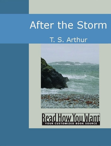 After The Storm ebook by Arthur,T. S.