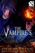 The Vampire's Touch ebook by Stormy Glenn