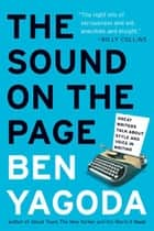 The Sound on the Page ebook by Ben Yagoda