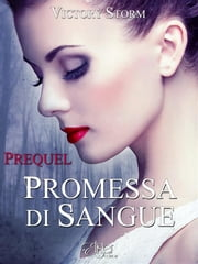 Promessa di sangue - Prequel ebook by Victory Storm