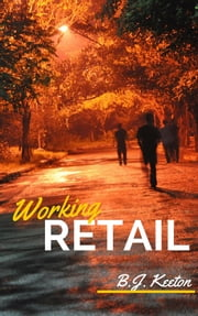 Working Retail ebook by B.J. Keeton