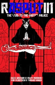 Rasputin Vol. 1 ebook by Alex Grecian,Riley Rossmo