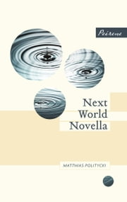 Next World Novella ebook by Matthias Politycki