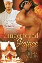 Gingerbread Palace ebook by EM Lynley