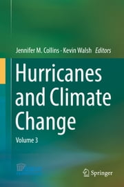 Hurricanes and Climate Change - Volume 3 ebook by