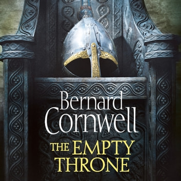 The Empty Throne (The Last Kingdom Series, Book 8) audiobook by Bernard Cornwell