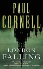 London Falling ebook by Paul Cornell