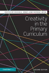 Creativity in the Primary Curriculum ebook by