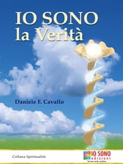 IO SONO la verità ebook by Daniele F. Cavallo
