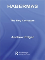 Habermas: The Key Concepts ebook by Andrew Edgar