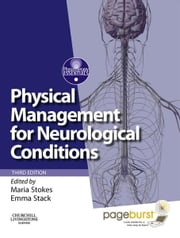 Physical Management for Neurological Conditions E-Book - [Formerly Physical Management in Neurological Rehabilitation E-Book] ebook by Maria Stokes, PhD, MCSP,...