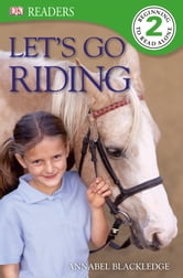 DK Readers L2: Let's Go Riding ebook by Annabel Blackledge